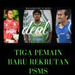 Tiga Pemain Deal Gabung Ke PSMS, Dua Pemain Bahkan Telah Berlatih