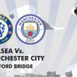 Chelsea VS Man City : The Prestisius….